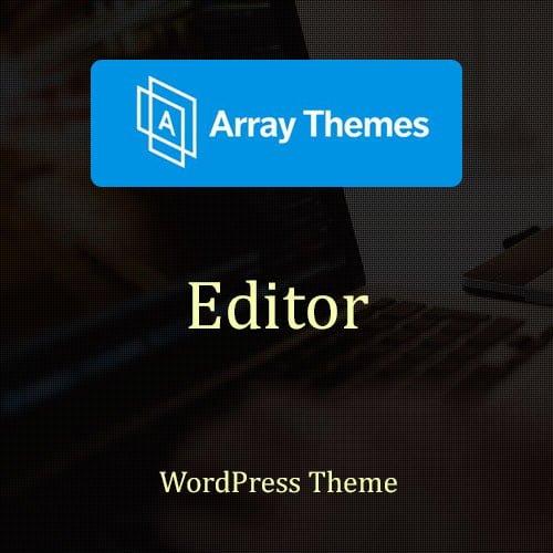 Array Themes Editor WordPress Theme