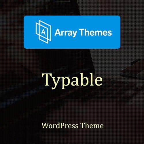Array Themes Typable WordPress Theme